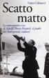Cover of Scatto matto. La stravagante vita di Adolfo Porry-Pastorel, il padre dei fotoreporter italiani