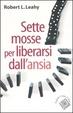 Cover of Sette mosse per liberarsi dall'ansia