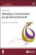 Cover of Marketing e comunicazione per gli studi professionali