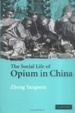 Cover of The Social Life of Opium in China