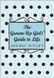 Cover of The Grown Up Girl's Guide to Life