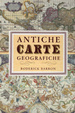Cover of Antiche carte geografiche
