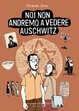 Cover of Noi non andremo a vedere Auschwitz