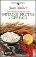 Cover of Cura delle malattie con ortaggi, frutta e cereali