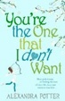 Cover of You're the One That I Don't Want