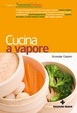 Cover of La cucina a vapore