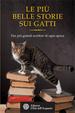 Cover of Le più belle storie dei gatti. Dai più grandi scrittori di ogni epoca