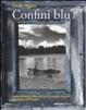 Cover of Confini blu. Storie di viaggi