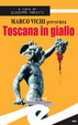 Cover of Marco Vichi presenta Toscana in giallo