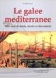 Cover of Le galee mediterranee. 5000 anni di storia, tecnica e documenti