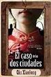 Cover of El caso de las dos ciudades