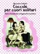 Cover of Coccole per cuori solitari. Teorie e tecniche del corteggiamento (romantico)