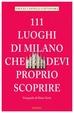 Cover of 111 luoghi di Milano che devi proprio scoprire