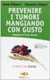 Cover of Prevenire i tumori mangiando con gusto