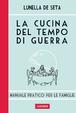 Cover of La cucina del tempo di guerra