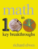 Cover of Math in 100 Key Breakthroughs