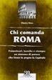 Cover of Chi comanda Roma. Palazzinari, Vaticano e stampa. Un sistema di potere creato per garantirne la longevità