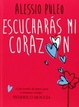 Cover of Escucharás mi corazón