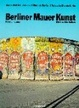 Cover of Berliner Mauer Kunst