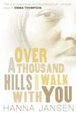 Cover of Over a Thousand Hills, I Walk with You