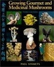 Cover of Growing Gourmet and Medicinal Mushrooms