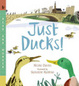 Cover of Just Ducks!
