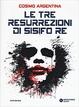 Cover of Le tre resurrezioni di Sisifo Re