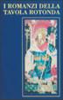 Cover of I romanzi della Tavola Rotonda