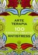 Cover of Arte terapia. 100 esercizi creativi antistress