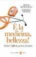 Cover of È la medicina, bellezza!