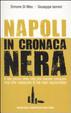Cover of Napoli in cronaca nera. Il lato oscuro della città che dovresti conoscere ma che nessuno ti ha mai raccontato