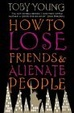 Cover of How to Lose Friends and Alienate People