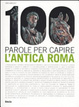 Cover of Cento parole per capire l'antica Roma