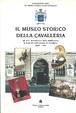 Cover of Il Museo storico della Cavalleria