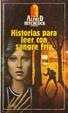 Cover of Historias para leer con sangre fría