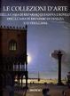 Cover of Le collezioni d'arte della Cassa di Risparmio di Padova e Rovigo, della Cassa di Risparmio di Venezia e Friulcassa