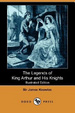 Cover of The Legends of King Arthur and His Knights