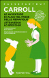 Cover of Le avventure di Alice nel paese delle meraviglie / Attraverso lo specchio