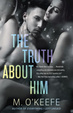 Cover of The Truth About Him