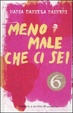Cover of Meno male che ci sei