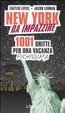 Cover of New York da impazzire. 1001 dritte per una vacanza fichissima
