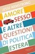 Cover of Amore, sesso e altre questioni di politica estera