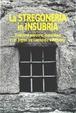 Cover of La stregoneria in Insubria. Tradizione popolare, Inquisizione e riti pagani tra Lombardia e Piemonte