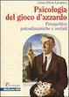Cover of Psicologia del gioco d'azzardo
