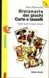 Cover of Dizionario dei giochi. Carte e tasselli
