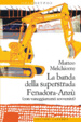 Cover of La banda della superstrada Fenadora-Anzù