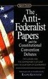 Cover of The Anti-Federalist Papers and the Constitutional Convention Debates