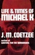 Cover of Life and Times of Michael K