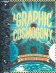 Cover of A Graphic Cosmogony