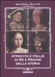Cover of Atrocità e follie di re e regine della storia